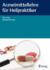Eva Lang/Michael Herzog, Arzneimittellehre für Heilpraktiker